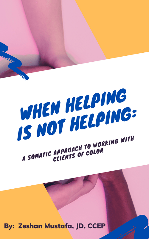 When Helping is Not Helping: A Somatic Approach to Working with Clients of Color