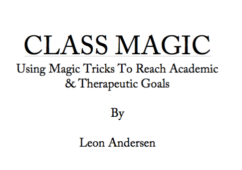 CLASS MAGIC. Research on benefits magic has on young children teenagers and adults. For teachers.