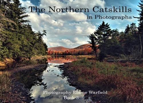 The Northern Catskills in Photographs (Book 3)