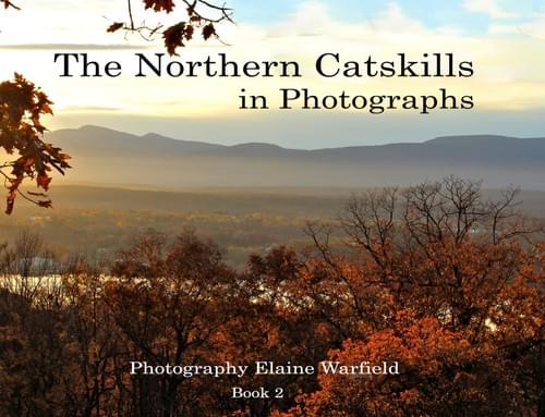 The Northern Catskills in Photographs (Book 2)
