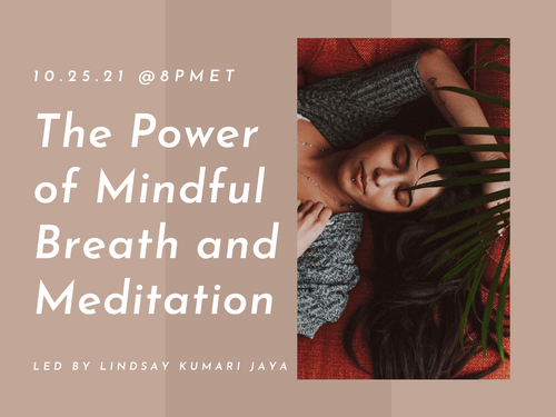 The Power of Mindful Breath + Meditation