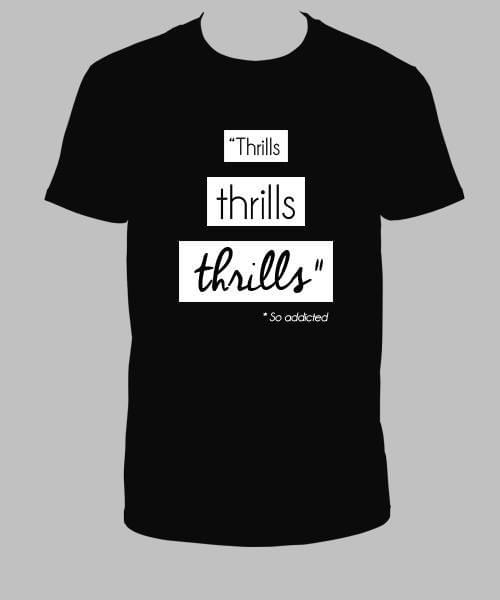 """Tee Shirt Noir """"Thrills Thrills Thrills"""""""