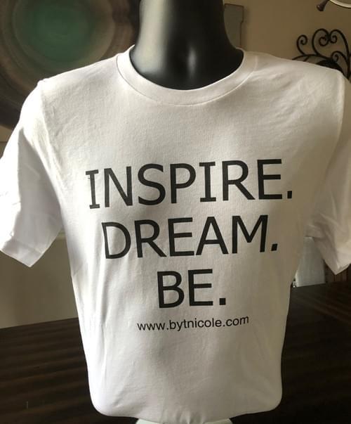 """INSPIRE. DREAM. BE"" T-Shirt"