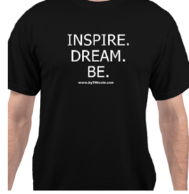 """INSPIRE. DREAM. BE"" T-Shirt"