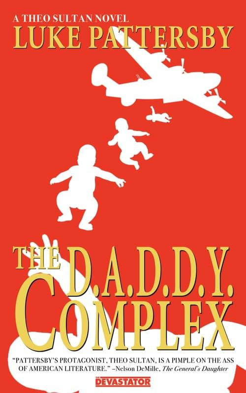 The D.A.D.D.Y. Complex: A Theo Sultan Novel