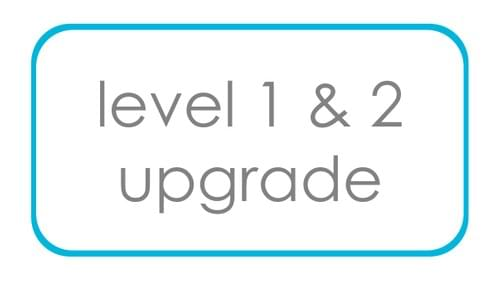 Level 1 & Level 2 Upgrade