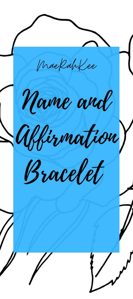 MaeRahKee Name and Affirmation Bracelet