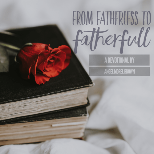 *NEW* From Fatherless to Fatherfull