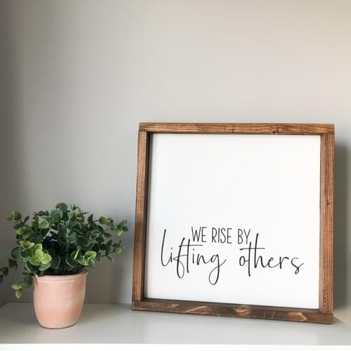 We Rise By Lifting Others (Lower lettering)