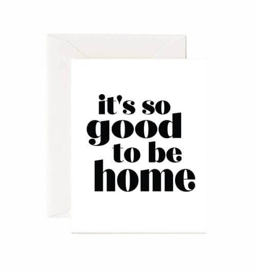 It's so good to be home Card