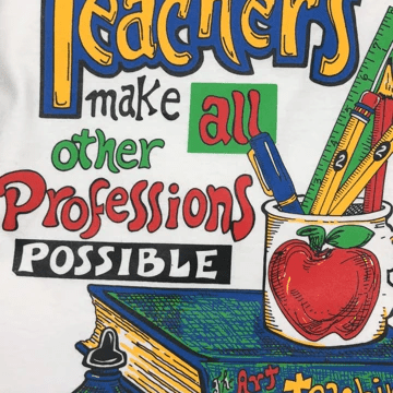 Teachers make all other Professions Possible!