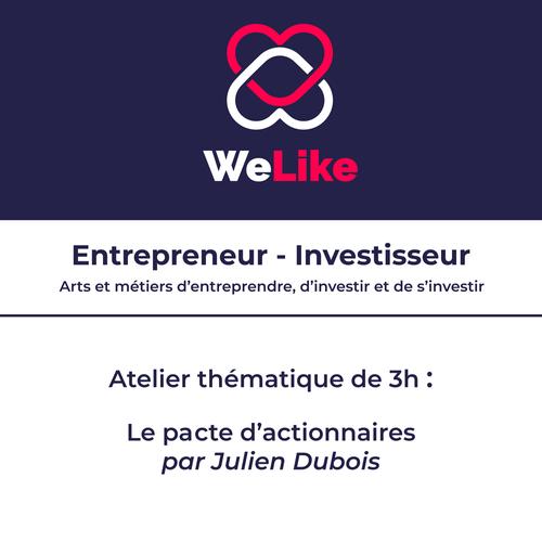 Formation Entrepreneur - Investisseur : le pacte d'actionnaires