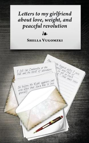 Letters to My Girlfriend About Love, Weight and Peaceful Revolution – Shella Vugomzki