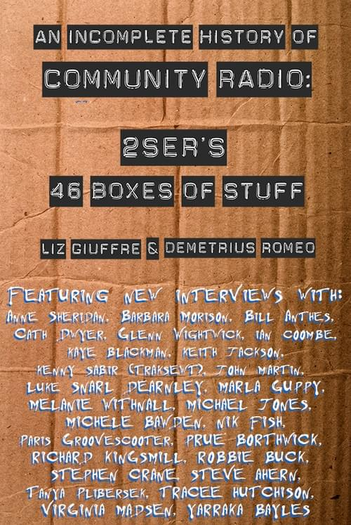 An Incomplete History of Community Radio: 2SER's 46 Boxes of Stuff – Liz Giuffre and Demetrius Romeo
