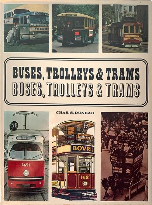 Buses, Trolleys & Trams - Chas S. Dunbar