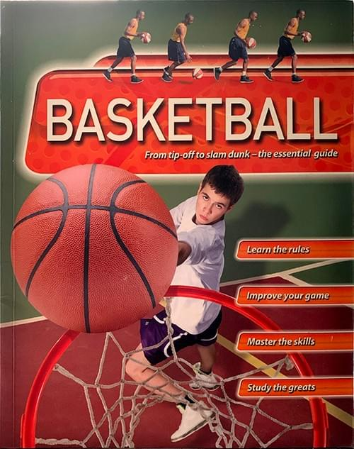 Basketball: From tip-off to slam dunk - the essential guide. By Clive Gifford