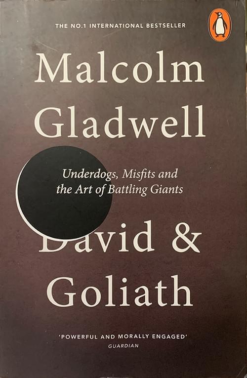 David & Goliath - Malcom Gladwell