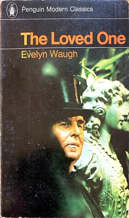 The Loved One - An Anglo-American Tragedy - Waugh, Evelyn