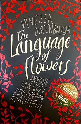 The Language of Flowers (Anyone Can Grow Into Something Beautiful) – Vanessa Diffenbaugh