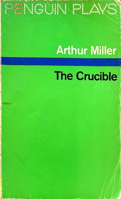 The Crucible - Miller, Arthur