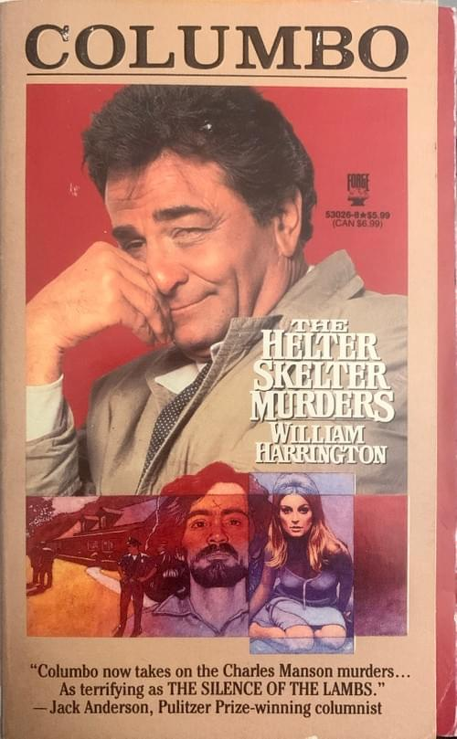Columbo - The Helter Skelter Murders by William Harrington