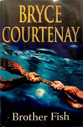 Brother Fish – Bryce Courtenay