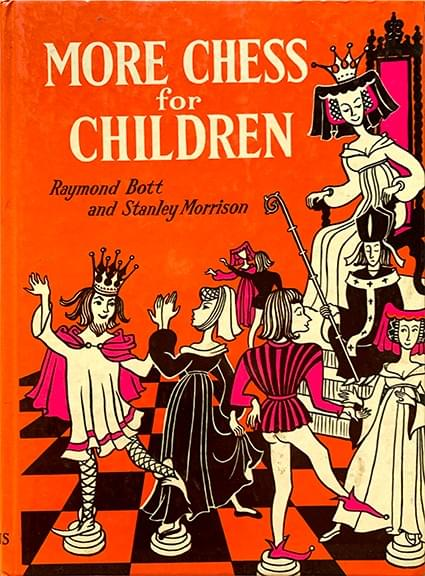 More Chess For Children – Bott, Raymond and Morrison, Stanley