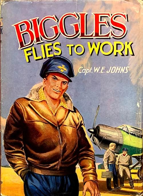 Biggles Flies To Work - WE Johns