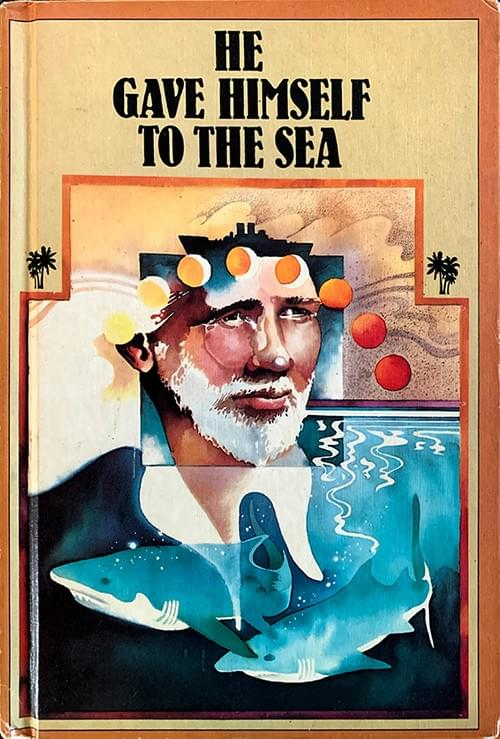 He Gave Himself to the Sea – Gerald Garibaldi, illustrated by Ken Bachaus