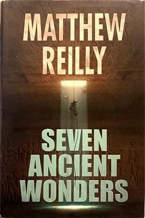 Seven Ancient Wonders – Matthew Reilly