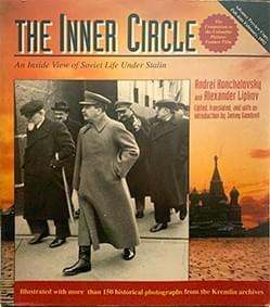 The Inner Circle: An Inside View of Soviet Life Under Stalin – Konchalovsky & Lipkov