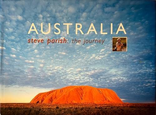Australia: Steve Parish the Journey - Steve Parish