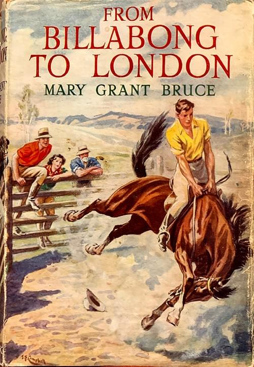 From Billabong to London - Mary Grant Bruce