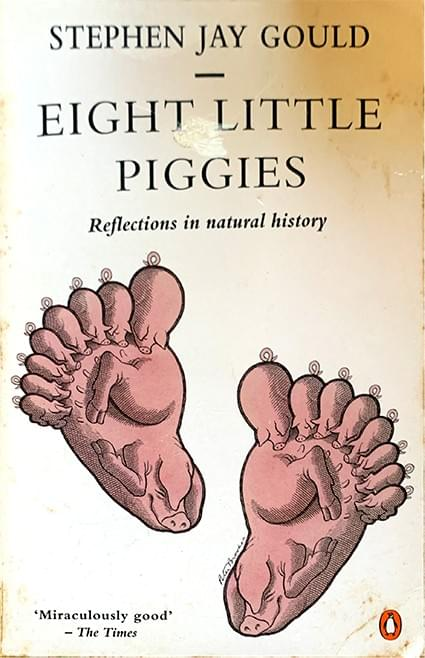 Eight Little Piggies - Gould, Stephen Jay