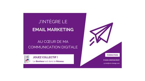 EMAILING : J'intègre le Email marketing  Au cœur de ma communication digitale