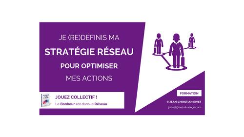 STRATEGIE RESEAU : Je (re)définis ma Stratégie réseau pour optimiser mes actions