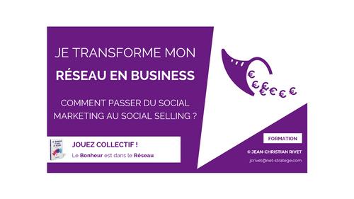 SOCIAL SELLING : Je transforme mon réseau en business