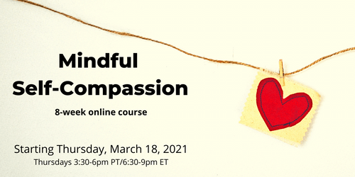 Mindful Self-Compassion March/ April 2021