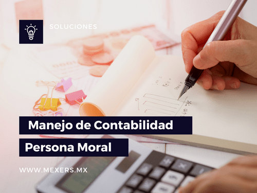 Manejo de Contabilidad - Persona Moral