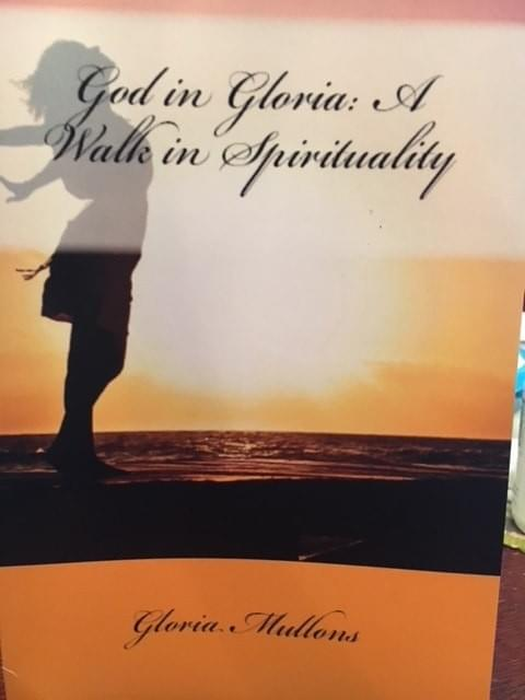 God in Gloria: A Walk in Spirituality by Gloria Mullons