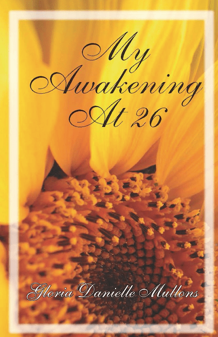 My Awakening at 26 by Gloria Mullons