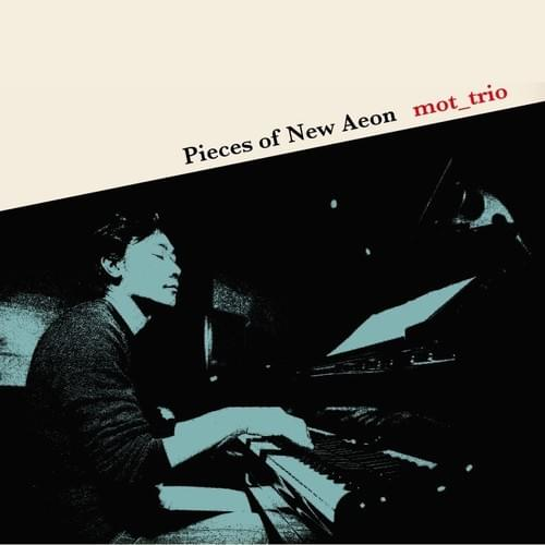 "【mot_trio】1st Album ""Pieces of New Aeon"""