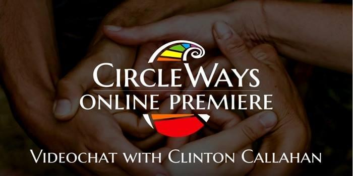 Circle Ways production team has a video chat with Clinton Callahan