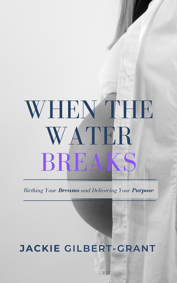 When The Water Breaks book, by author, Jackie Gilbert-Grant and published by The BRAG Media Company