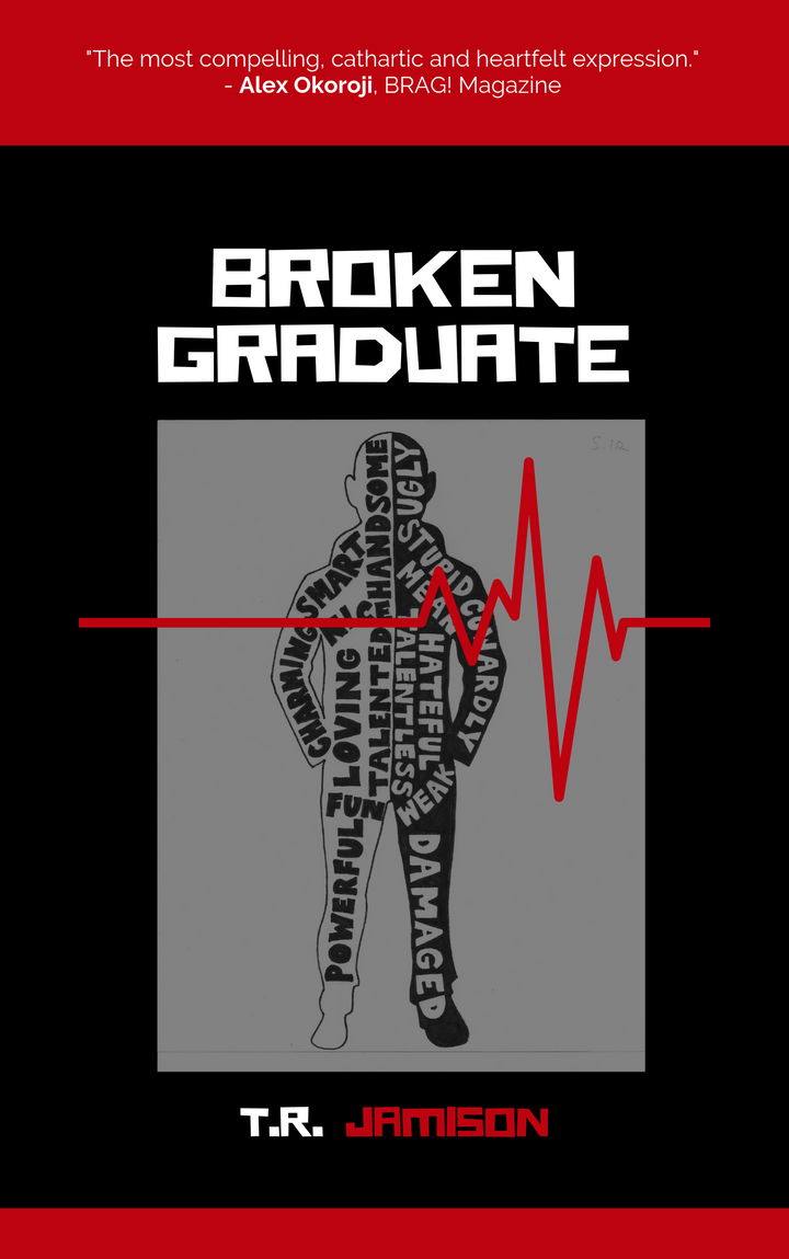 Broken Graduate Book by T.R Jamison and published by The BRAG Media Company