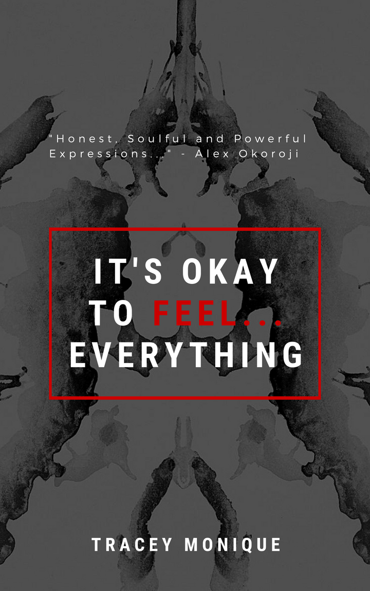 It's Okay to Feel Everything by author Tracey Monique and published by The BRAG Media Company