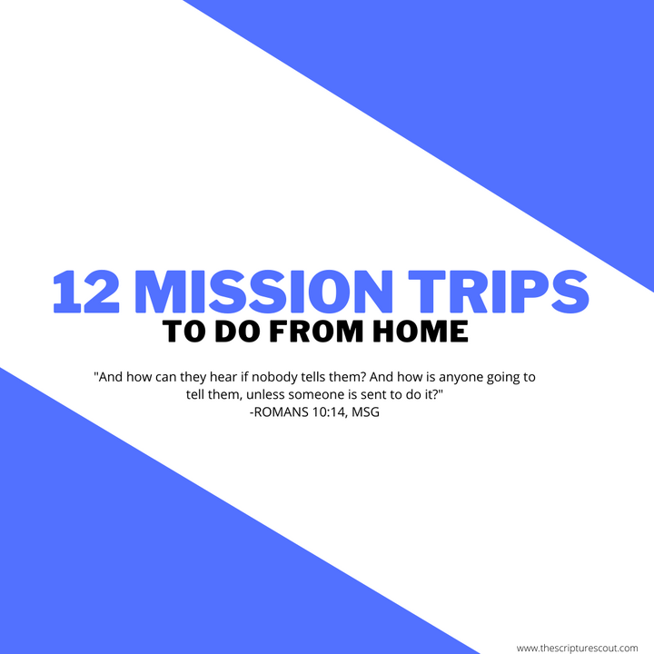 12 MISSION TRIPS TO DO FROM HOME