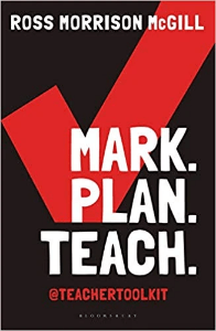 Mark. Plan. Teach. Ross Morrison McGill