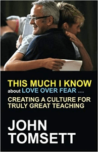 This Much I know about Love over Fear John Tomsett