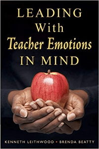 Leading with Teacher Emotions in Mind Leithwood and Beatty